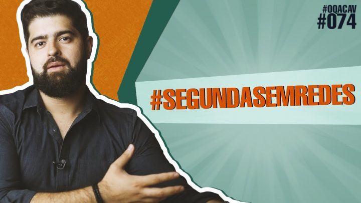 #074 #SegundaSemRedes – a proposta da Segunda Sem Redes sociais   Fernando Mesquita