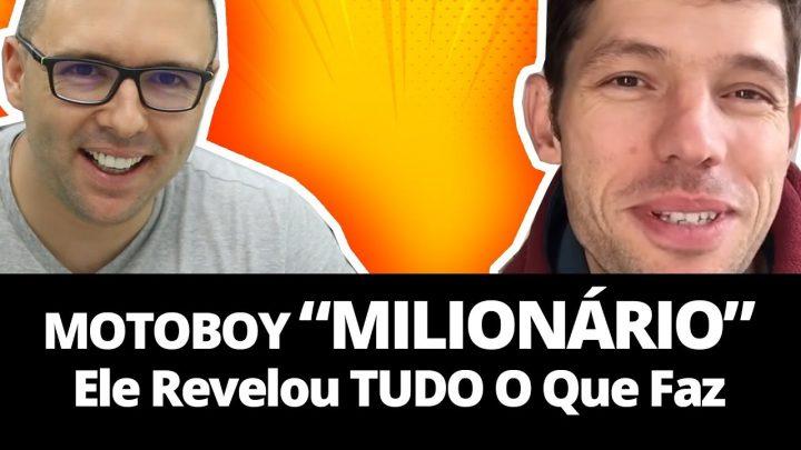 MOTOBOY MILIONÁRIO – ELE CONTOU O Segredo Para Ficar Milionário Com Marketing Digital