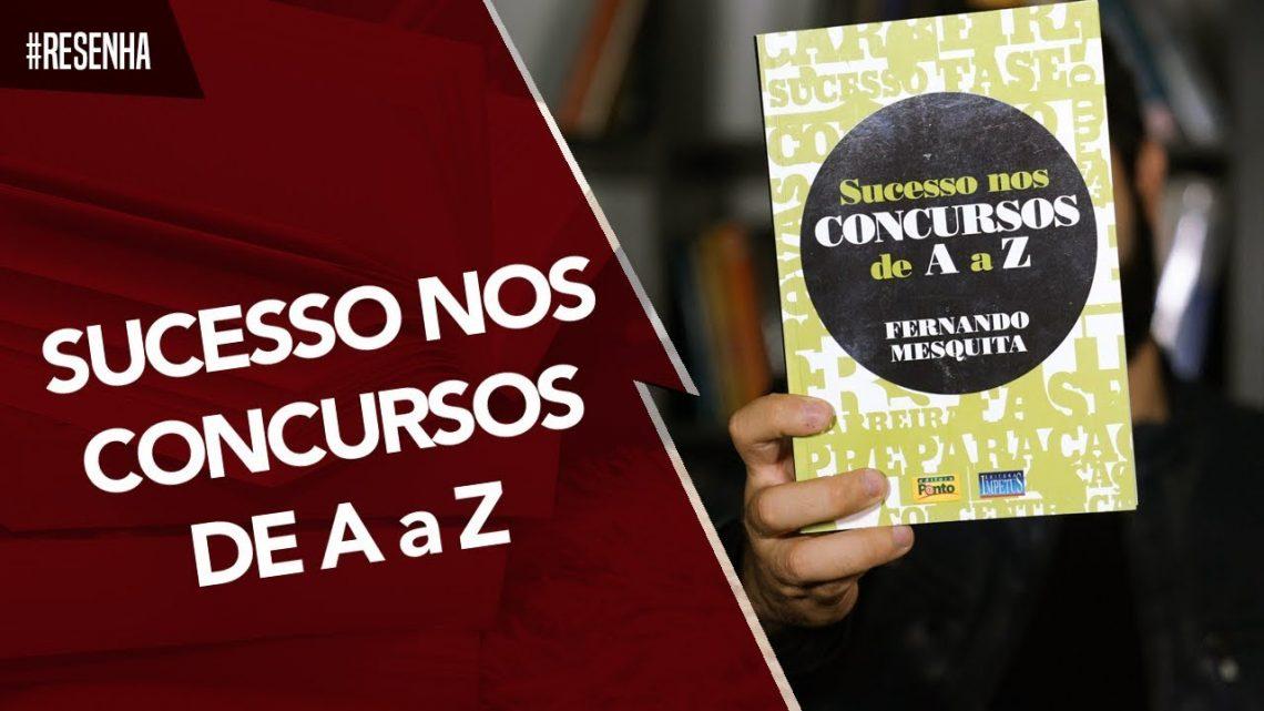 Resenha – Sucesso nos Concursos de A a Z   Fernando Mesquita
