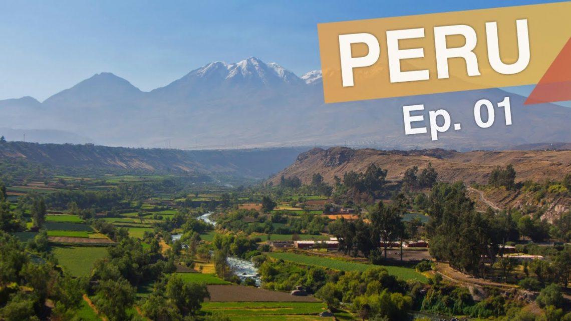 Arequipa e Colca – Peru :: Ep. 01 :: Por que tem que estar no seu roteiro pelo Peru :: 3em3